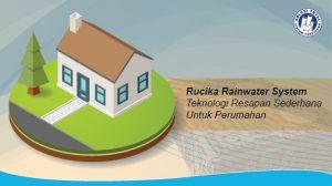 Rucika Rainwater System Teknologi Resapan Sederhana Untuk Perumahan