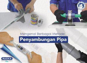 Mengenal Berbagai Metode Penyambungan Pipa